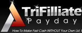 TriFilliate Payday